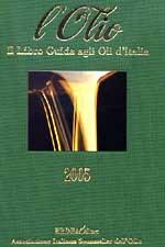 L'Olio Il Libro Guida agli Oli d'Italia 2005 BIBENDA Editore - Associazione Italiana Sommelier dell'Olio