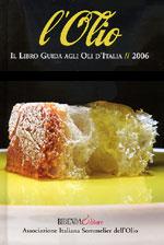 L'Olio Il Libro Guida agli Oli d'Italia 2006 BIBENDA Editore - Associazione Italiana Sommelier dell'Olio