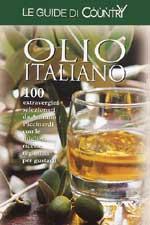 Le Guide di Case Country Olio Italiano Selezione 100 extravergini di A.Piccinardi