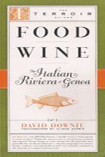 Food Wine - The Terroir Guide The Italian Riviera e Genoa by David Downie