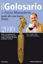 Il Golosario 2010 di Paolo Massobrio Guida alle cose buone d'Italia Comunica Edizioni