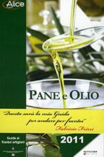 Pane e Olio 2011 Guida ai frantoi artigiani Sitcom Editore