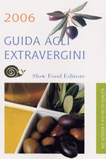 Guida agli Extravergini Raccolta 2000 2001 2003 2006 Slow Food Editore