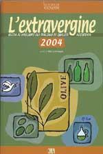 L'Extravergine 2004 Guida ai migliori Oli Italiani di qualità a cura di M.Oreggia