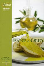 Pane e Olio - II edizione Guida ai frantoi artigiani Sitcom Editore